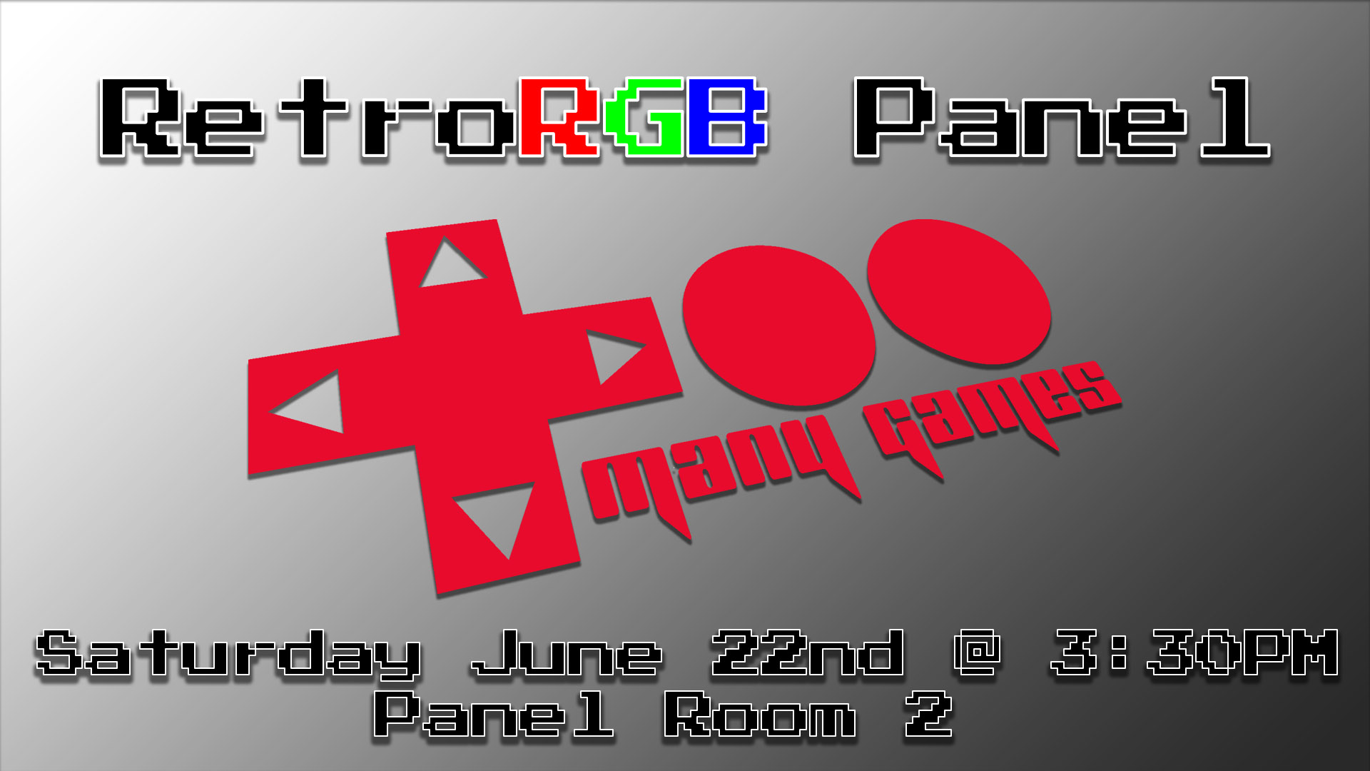 RetroRGB Panel at Too Many Games